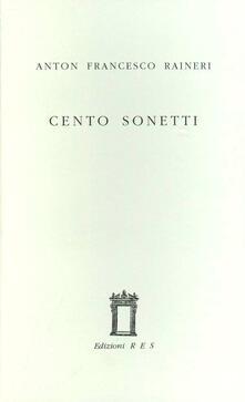 Cento sonetti - Anton F. Raineri - copertina