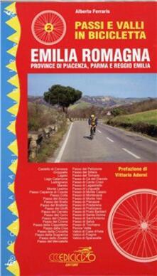 Passi e valli in bicicletta. Emilia Romagna. Provincie di Piacenza, Parma e Reggio Emilia.pdf