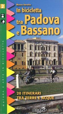In bicicletta tra Padova e Bassano. 20 itinerari tra terre e acque.pdf
