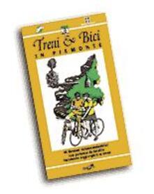 Steamcon.it Treni & bici in Piemonte. 45 itinerari cicloescursionistici con partenza da località facilmente raggiungibili in treno Image