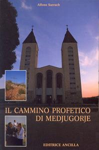 Il cammino profetico di Medjugorje