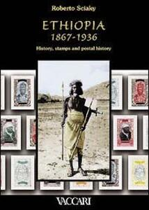 Ethiopia 1867-1936. History, stamps and postal history