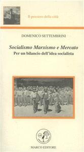 Socialismo, marxismo e mercato. Per un bilancio dell'idea socialista
