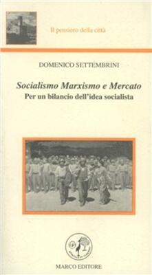 Capturtokyoedition.it Socialismo, marxismo e mercato. Per un bilancio dell'idea socialista Image