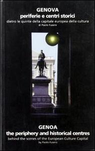 Genova. Periferie e centri storici. Dietro le quinte della capitale europea della cultura. Ediz. italiana e inglese