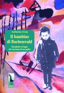 Il bambino di Buchenwald. Dal ghetto ai lager nel racconto di un padre