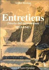 Entretiens. Storia del surrealismo 1919-1945