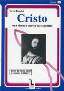 Cristo. Una vicenda storica da riscoprire - David Donnini - copertina