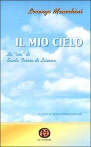 Il mio cielo. La «Via» di santa Teresa di Lisieux
