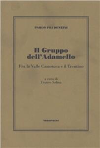 Il gruppo dell'Adamello (tra la Vallecamonica e il Trentino)