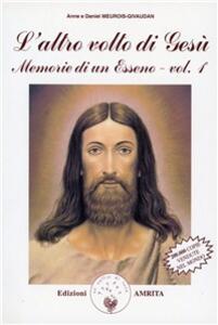 Memorie di un esseno. Vol. 1: L'altro volto di Gesù.