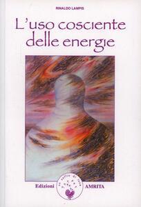 L' uso cosciente delle energie