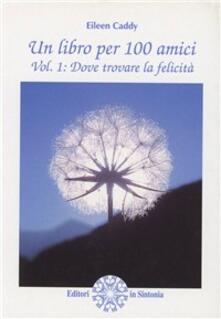 Un libro. Cento amici - Eileen Caddy - copertina