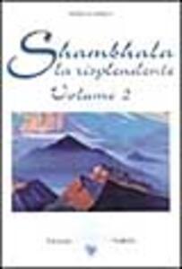 Shambhala. La risplendente. Vol. 2