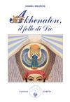 Akhenaton. Il folle di Dio