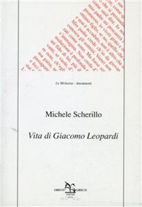 Vita di Giacomo Leopardi - Michele Scherillo - copertina