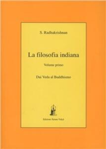 La filosofia indiana. Vol. 1: Dai veda al buddismo.
