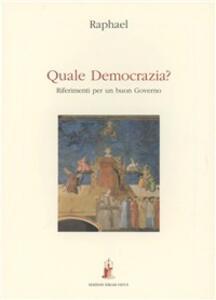 Quale democrazia? Riferimenti per un buon governo