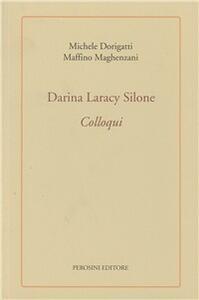 Darina Laracy Silone. Colloqui. Un senso più ampio alle cose