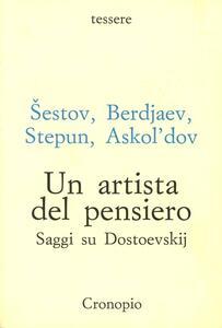 Un artista del pensiero. Saggi su Dostoevskij