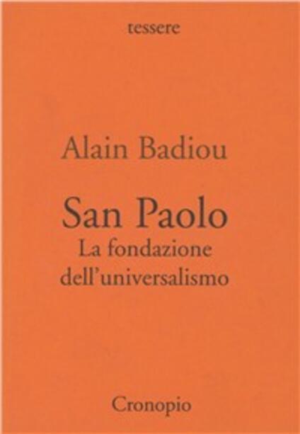 San Paolo. Fondazione dell'universalismo - Alain Badiou - copertina