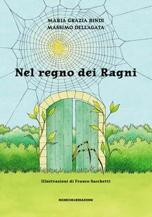 Nel regno dei ragni - Maria Grazia Bindi,Massimo Dell'Agata - copertina