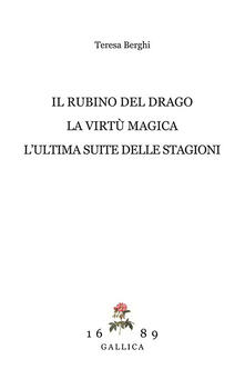 Warholgenova.it Il rubino del drago-La virtù magica-L'ultima suite delle Stagioni Image