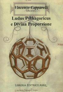 Ludus pythagoricus e divina proporzione. I privilegi della divina proporzione