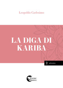 La diga di kariba - Leopoldo Carlesimo - copertina