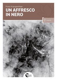 Un affresco in nero - Franz Krauspenhaar - copertina