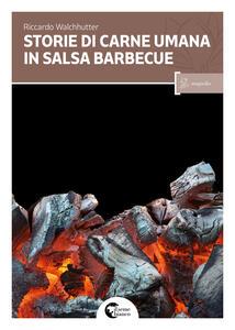 Storie di carne umana in salsa barbecue