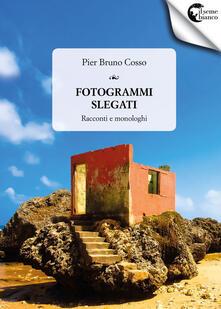 Grandtoureventi.it Fotogrammi slegati. Racconti e monologhi Image