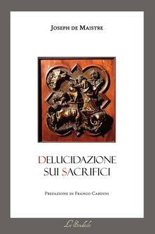 Delucidazione sui sacrifici. Testo francese a fronte. Ediz. bilingue