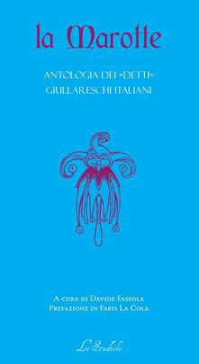 La Marotte. Antologia dei «detti» giullareschi italiani - copertina