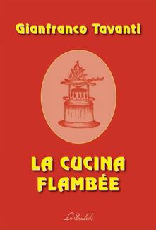 La cucina Flambée - Gianfranco Tavanti - copertina