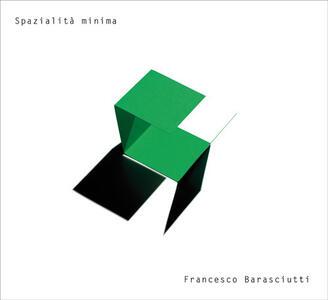 Spazialità minima. Ediz. bilingue - Francesco Barasciutti - copertina