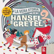 La vera storia di Hansel e Gretel - Valeria Arnaldi - copertina