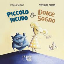 Piccolo Incubo & Dolce Sogno - Stefania Siano - copertina