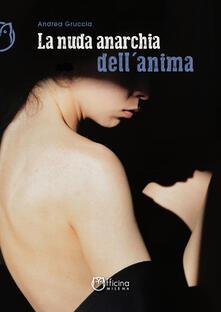 La nuda anarchia dell'anima - Andrea Gruccia - ebook