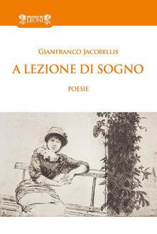 A lezione di sogno - Gianfranco Jacobellis - copertina