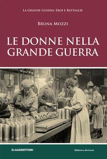 Le donne nella grande guerra - Bruna Mozzi - copertina