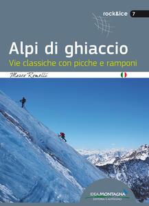 Alpi di ghiaccio. Vie classiche con picche e ramponi