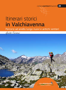 Itinerari storici in Valchiavenna. Percorsi ad anello lungo nuovi e antichi sentieri.pdf
