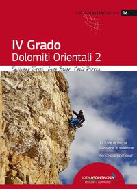 4° grado. Dolomiti orientali. 123 vie di roccia classiche e moderne. Vol. 2 - Zorzi Emiliano Brigo Luca Piovan Carlo - wuz.it