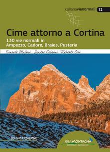 Cime attorno a Cortina. 130 vie normali in Ampezzo, Cadore, Braies, Pusteria.pdf