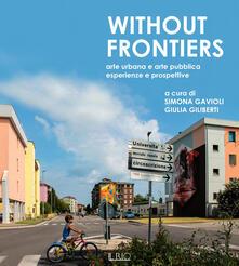 Without frontiers. Arte urbana e arte pubblica, esperienze e prospettive - copertina