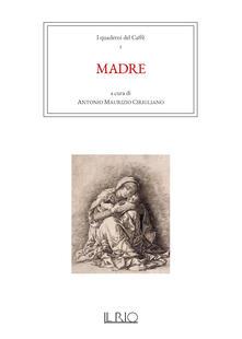 Listadelpopolo.it I quaderni del caffè. Vol. 1: Madre. Image