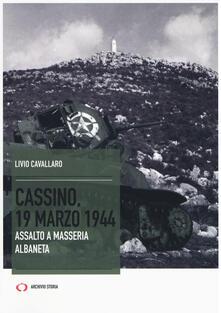 Equilibrifestival.it Cassino, 19 marzo 1944. Assalto a Masseria Albaneta Image