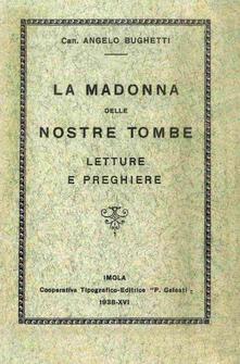 La Madonna delle nostre tombe. Letture e preghiere - Angelo Bughetti - copertina