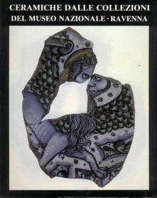 Ceramiche dalle collezioni del Museo Nazionale-Ravenna - copertina